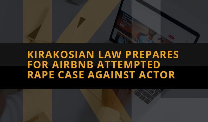 kirakosian-law-airbnb-rape-case-cover